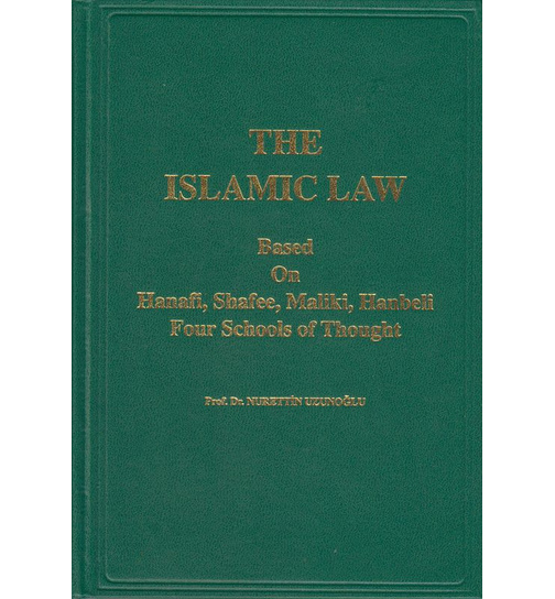 The Islamisic Law Based On Hanefi,Shafee,Maliki, Hanbeli Four Schools of Thought